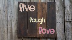 Live Laugh Love pallet art handpainted by PurplePaisleyPalace