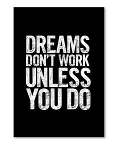 'Dreams Don't Work Unless You Do' Wall Art