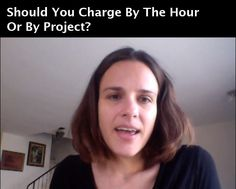 Should You Charge By The Hour Or By Project?