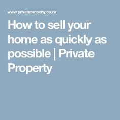 How to sell your home as quickly as possible