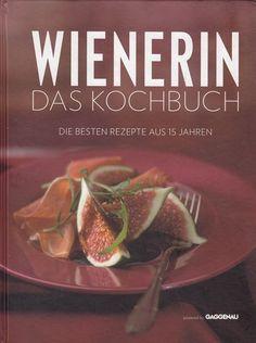 Wienerin * Das Kochbuch * Die besten Rezepte aus 15 Jahren