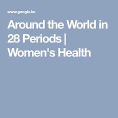 Around the World in 28 Periods | Women's Health