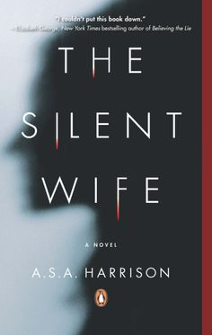 The Silent Wife by A.S.A. Harrison - psychological thriller about a marriage gone wrong but when it went wrong is for you to find out! Complacent for way too long a women eventually snaps!