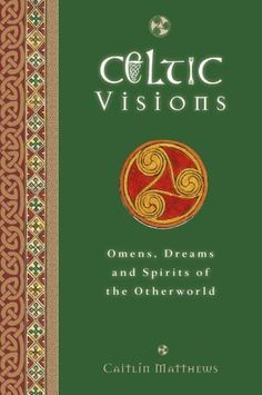 Celtic Visions Seership, Omens and Dreams of the Otherworld, Caitlin Matthews, Watkins Celtic Paganism, Celtic Mythology, Celtic Symbols, Celtic Art, Celtic Goddess, Magick Book, Witchcraft Books, Wiccan Books, Wiccan Spells