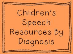 Speechy Musings: Speech Therapy Resources for Children Sorted by Diagnosis
