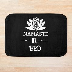 ' Namaste In Bed Fitness Pose & White Lotus - Saying Letter Print' Bath Mat by Bed Yoga Poses, Bath Mat Design, White Lotus, Sell Your Art, Namaste, Sunglasses Case, Lettering, Printed, Awesome