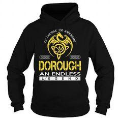 Cool DOROUGH An Endless Legend (Dragon) - Last Name, Surname T-Shirt T shirts