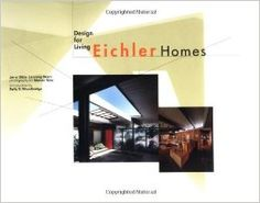 Eichler Homes: Design for Living Hardcover – November 1, 1995 by Jerry Ditto (Author), Lanning Stern (Author), Marvin Wax (Photographer), & 1 more #Architecture #Books Disc: Affiliate Link