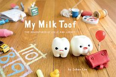 My Milk Toof » Book