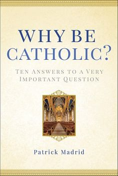Author about why being Catholic — and knowing why you're Catholic — is so important.