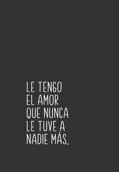 Le tengo el amor que nunca le tuve a nadie más. Words Can Hurt, Love Words, Frases Love, Magic Quotes, Quotes En Espanol, Just For You, Love You, Inspirational Phrases, Love Phrases