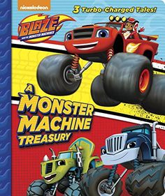 A Monster Machine Treasury (Blaze and the Monster Machines) (Padded Board Book)