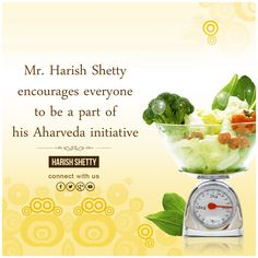 Aharveda is the science of good food which enables everyone to lead a healthy life. #Aharveda #HarishShetty #Food #health