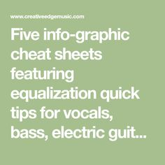 Five info-graphic cheat sheets featuring equalization quick tips for vocals, bass, electric guitar, acoustic guitar, drum overheads, toms, kick, snare, and hi-hat.