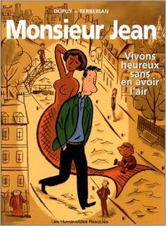Amazon.fr - Monsieur Jean, tome 4 : Vivons heureux sans en avoir l'air - Dupuy, Berbérian - Livres
