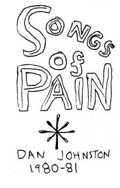 Daniel Johnston: Songs of Pain (1981)