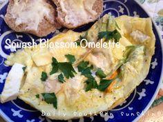 Recipe for Squash Blossom Omelette via @Lora Hogan (Daily Southern Sunshine)