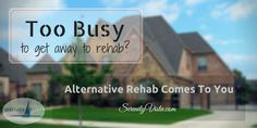 If you can't go to rehab, rehab can come to you. https://serenityvista.com/alternatives-to-rehab/