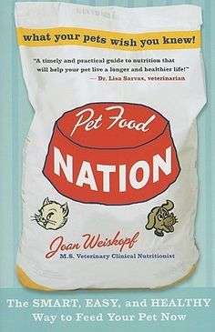 Pet Food Nation: The Smart, Easy, and Healthy Way to Feed Your Pet Now