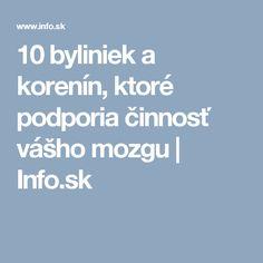 10 byliniek a korenín, ktoré podporia činnosť vášho mozgu   Info.sk