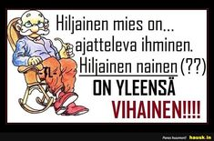 Hiljainen mies on. Haha Funny, Lol, Cool Pictures, Wisdom, Thoughts, Comics, Quotes, Humor, Quotations