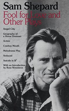 Fool for Love and Other Plays by Sam Shepard https://www.amazon.com/dp/0553345907/ref=cm_sw_r_pi_dp_x_DQ.lybWGRPPKZ