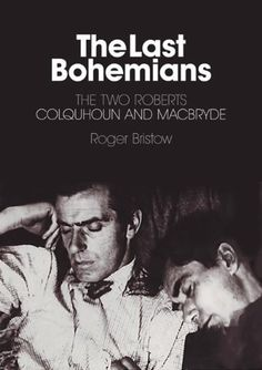 """Robert Colquhoun won a scholarship to study at the Glasgow School of Art, where he met Robert MacBryde with whom he established a lifelong gay relationship and professional collaboration, the pair becoming known as """"the two Roberts"""". Robert Colquhoun died, an alcoholic, in relative obscurity in London in 1962. MacBryde moved to Dublin, where he was killed in a traffic accident in 1966. Their friend Anthony Cronin describes them with respect and affection in his memoir Dead as Doornails."""