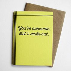 Funny love card  You're awesome.  Let's make out. by 4four on Etsy, $4.00