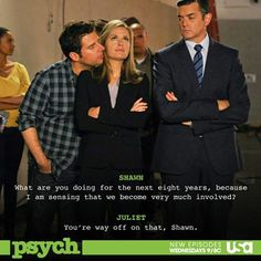 Shawn and Juliet- Psych! Psych Memes, Psych Quotes, Psych Tv, Tv Quotes, Psych Movie, Movie Quotes, Shawn And Juliet, Shawn And Gus, Shawn Spencer