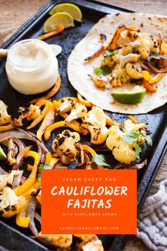 Spicy sheet pan cauliflower fajitas with tender roasted vegetables and sunflower crema. Perfect for an easy, healthy weeknight meal! Quick Recipes, Vegan Recipes, Vegan Food, Healthy Food, Healthy Weeknight Meals, Cauliflower Recipes, Vegan Cauliflower, Vegan Restaurants, Roasted Vegetables