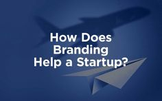 How Does Branding Help a Startup?