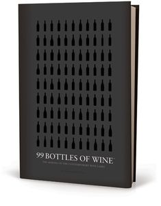 99 Bottles of Wine: The Making of the Contemporary Wine Label by CF Napa Brand Design. The newly released coffee table book that offers a rare look at how creative packaging and innovative design drive some of today's most successful brands.
