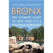 The Bronx: The Ultimate Guide to New York City's Beautiful Borough by Lloyd Ultan.