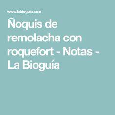 Ñoquis de remolacha con roquefort - Notas - La Bioguía