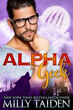 Alpha Geek by Milly Taiden  Fun and full of unashamedly totally over the top situations this was geekily entertaining Milly Taiden