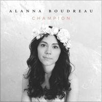 Champion by Alanna Boudreau