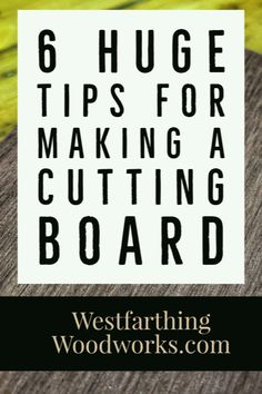 Here are some really important tips for making over sized cutting boards yourself. They are super helpful and can help you avoid mistakes.