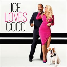 Ice Loves Coco ~ I don't watch reality shows, EVER!!! But, this is a Great one.