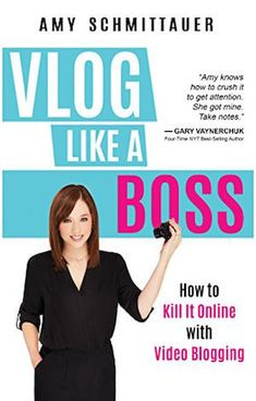 Video Blogging: How to Create Consistent YouTube Content : Social Media Examiner | Vlog Like a Boss by Amy Schmittauer.