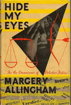 Margery Allingham, Hide My Eyes, 1958. Jacket designed by Youngman Carter.
