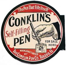 """Flanged sign advertising """"The Pen That Fills Itself"""" Conklin's Self-Filling Pen by The Conklin Pen Co. in Toledo, OH."""