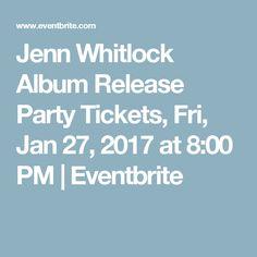 Jenn Whitlock Album Release Party Tickets, Fri, Jan 27, 2017 at 8:00 PM   Eventbrite
