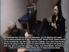 Marilyn Manson sums it up.