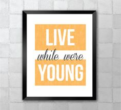 Live While We're Young  One Direction Lyric Quote by LyricWall