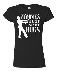 73660ae081388 Zombies Just Want Hugs Funny Ladies T-shirt - large - Black White Zombie