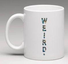WEIRD. Mug  Wedding favour  Birthday gift  Ceramic mug