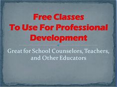 The Middle School Counselor: Free Courses That You Can Use For Professional Dev...