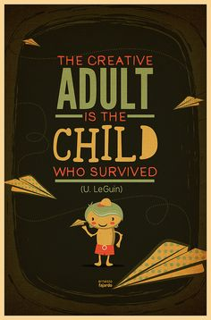 Words to live by, about creativity. Quote by U.LeGuin, illustration by Ernesto Fajardo