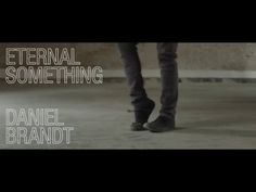 Daniel Brandt - Eternal Something (Official Music Video) - YouTube