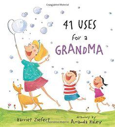 41 Uses for a Grandma by Harriet Ziefert https://www.amazon.com/dp/1609051068/ref=cm_sw_r_pi_dp_x_xAn-yb9EWW3JE